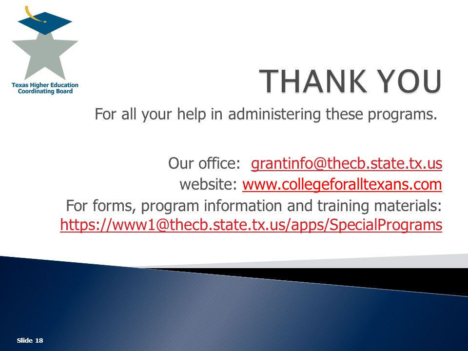 For all your help in administering these programs.