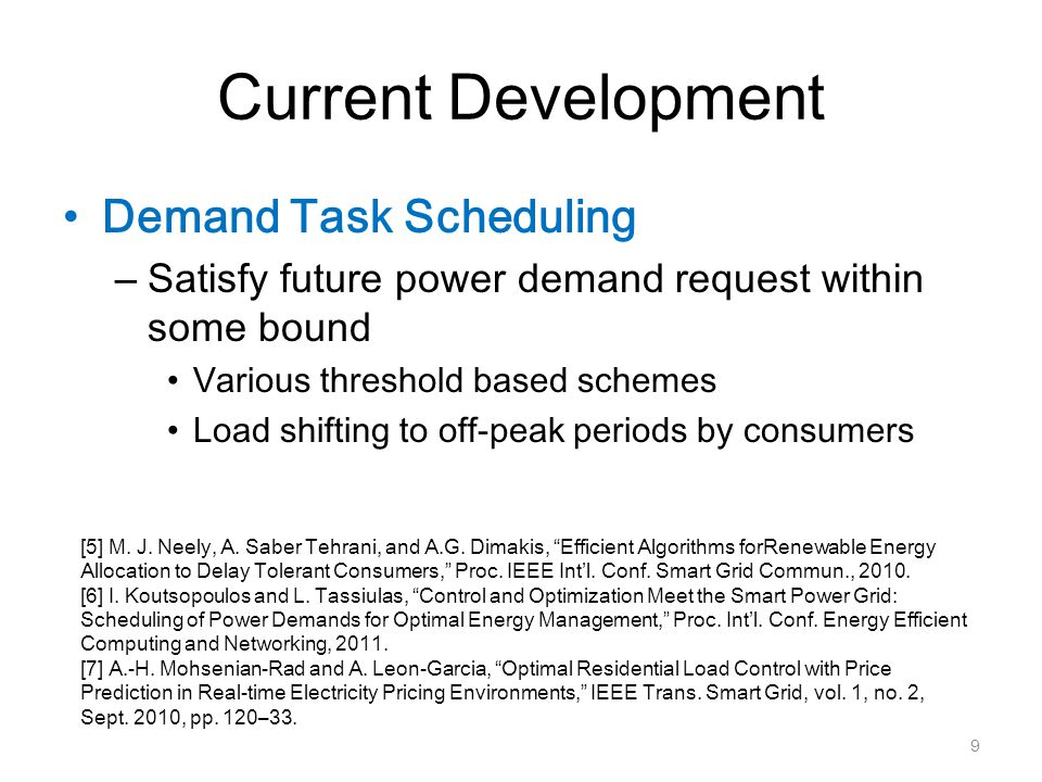 Current Development Demand Task Scheduling – Satisfy future power demand request within some bound Various threshold based schemes Load shifting to of