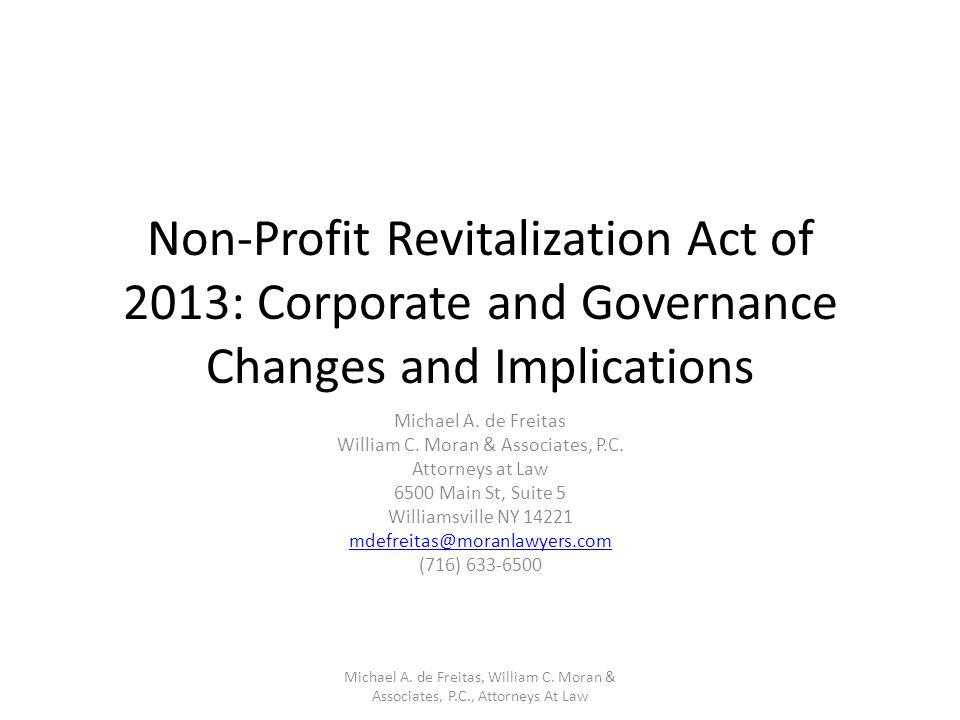 Non-Profit Revitalization Act of 2013: Corporate and Governance Changes and Implications Michael A.