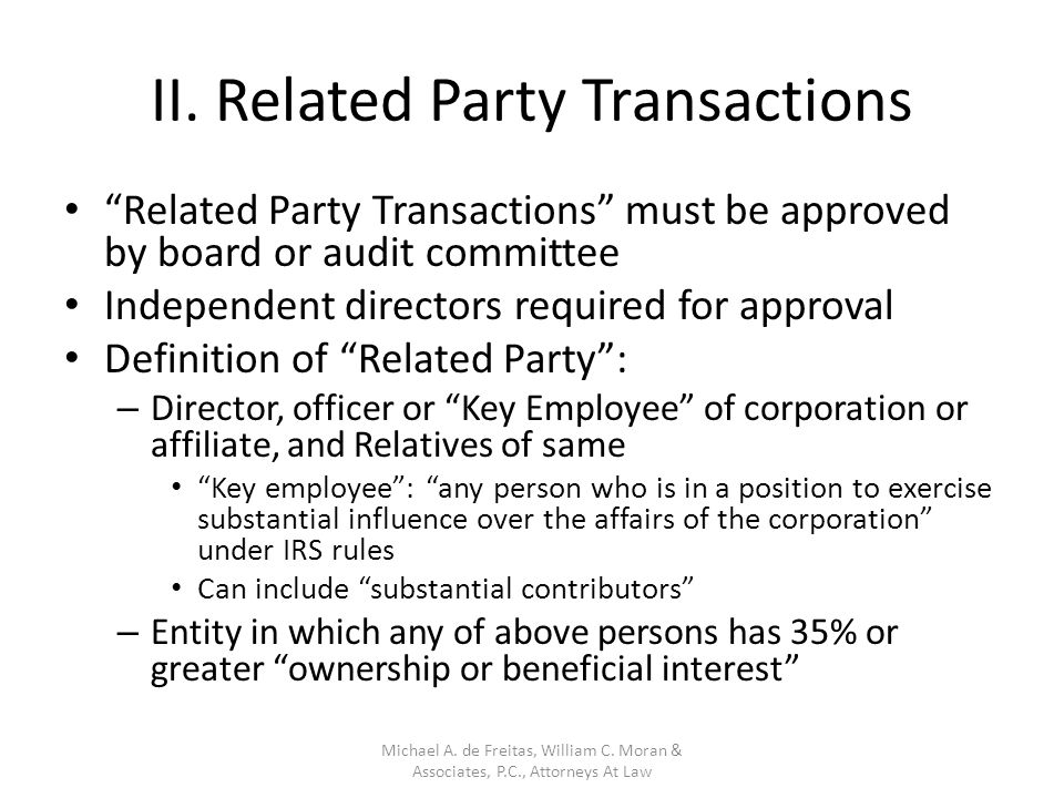 """II. Related Party Transactions """"Related Party Transactions"""" must be approved by board or audit committee Independent directors required for approval D"""