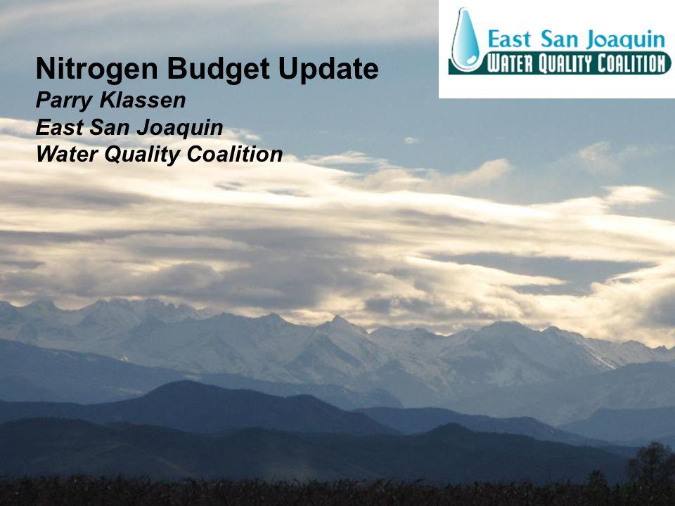 Nitrogen Budget Update Parry Klassen East San Joaquin Water Quality Coalition