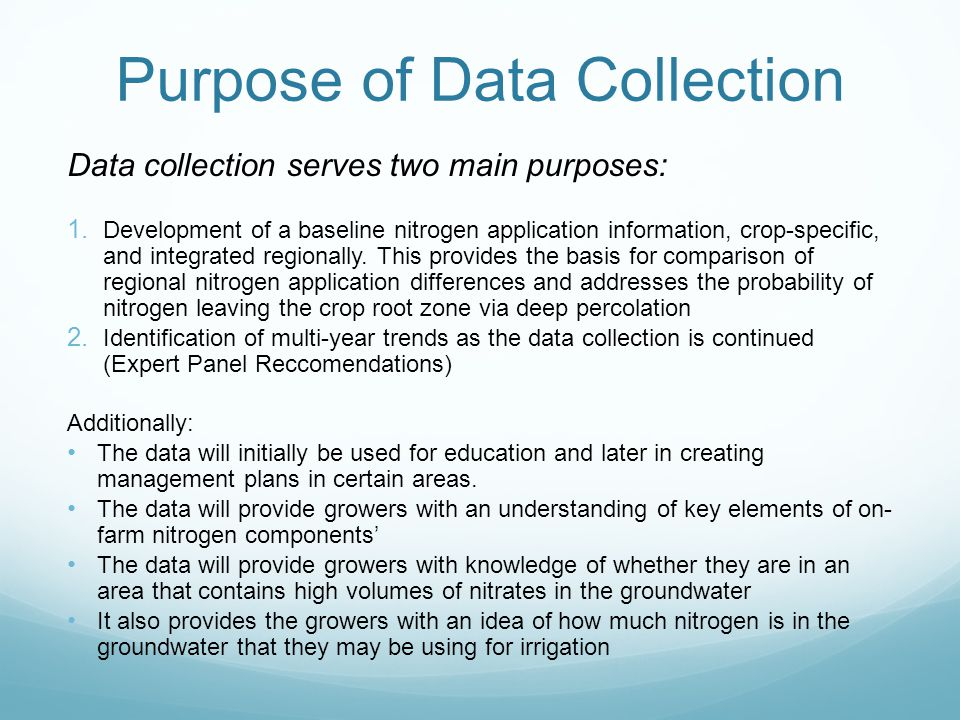Purpose of Data Collection Data collection serves two main purposes: 1.