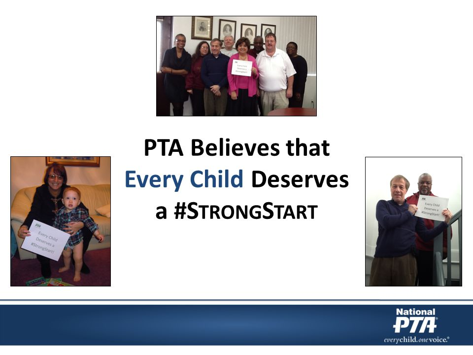 PTA Believes that Every Child Deserves a #S TRONG S TART
