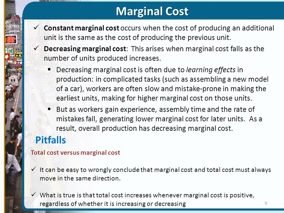 Marginal Cost Constant marginal cost occurs when the cost of producing an additional unit is the same as the cost of producing the previous unit.