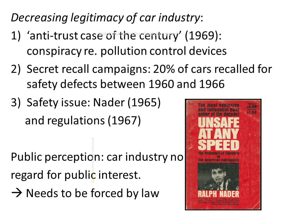 Decreasing legitimacy of car industry: 1)'anti-trust case of the century' (1969): conspiracy re.