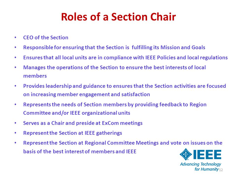 Roles of a Section Chair CEO of the Section Responsible for ensuring that the Section is fulfilling its Mission and Goals Ensures that all local units