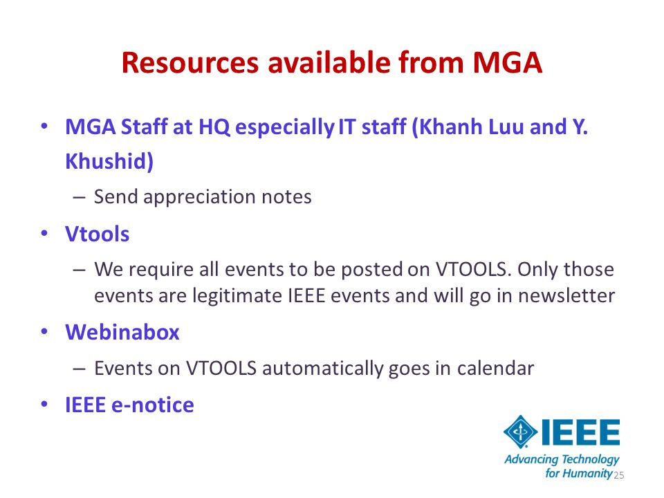 Resources available from MGA MGA Staff at HQ especially IT staff (Khanh Luu and Y.