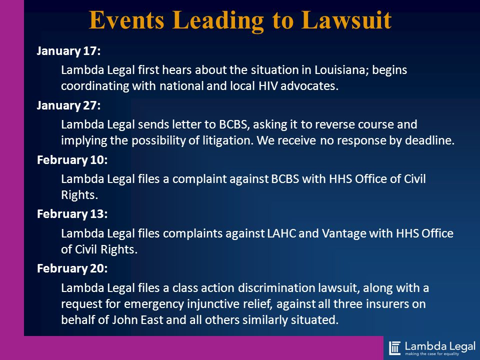 Events Leading to Lawsuit January 17: Lambda Legal first hears about the situation in Louisiana; begins coordinating with national and local HIV advoc