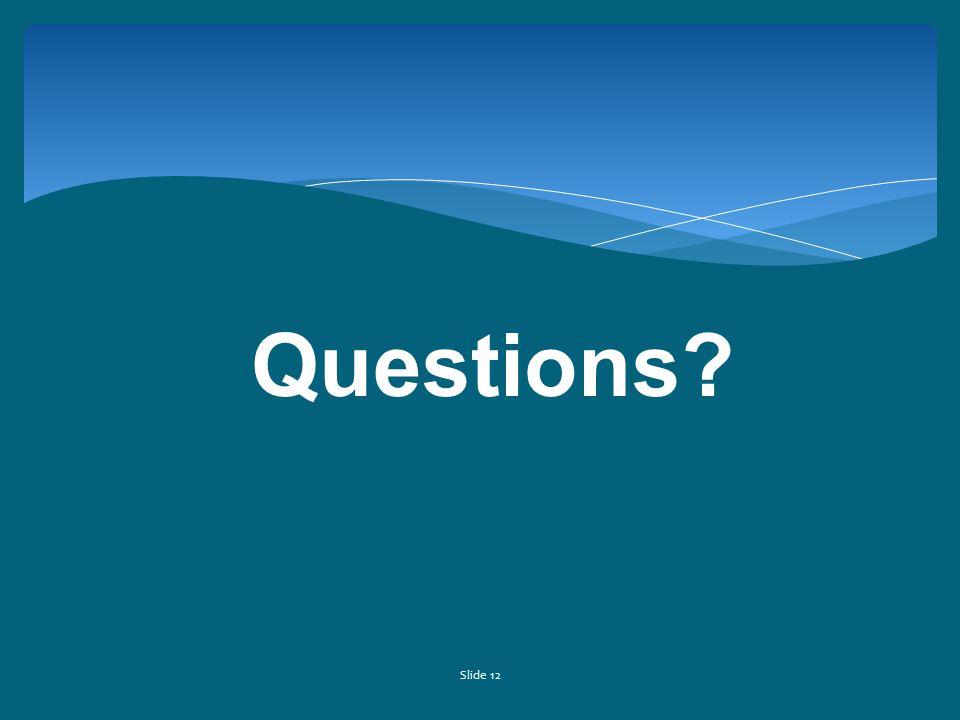 Slide 12 Questions