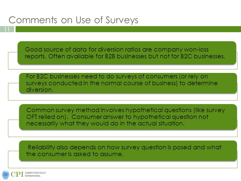 11 Comments on Use of Surveys Good source of data for diversion ratios are company won-loss reports.