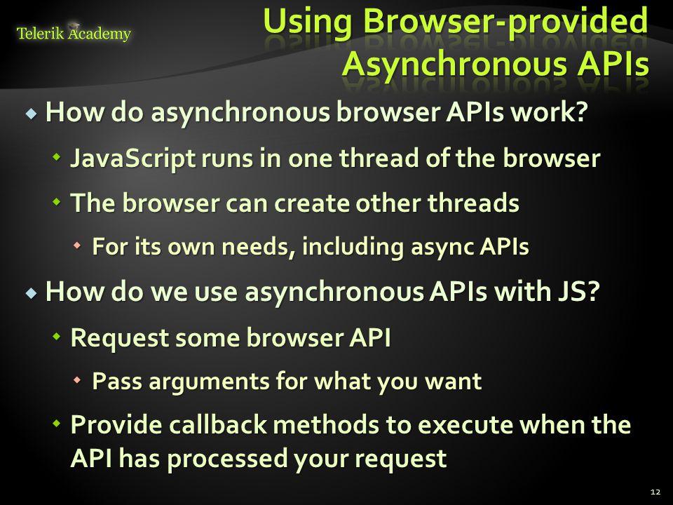  How do asynchronous browser APIs work.