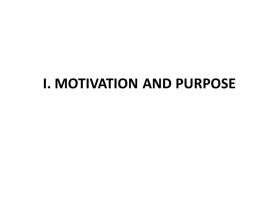 I. MOTIVATION AND PURPOSE