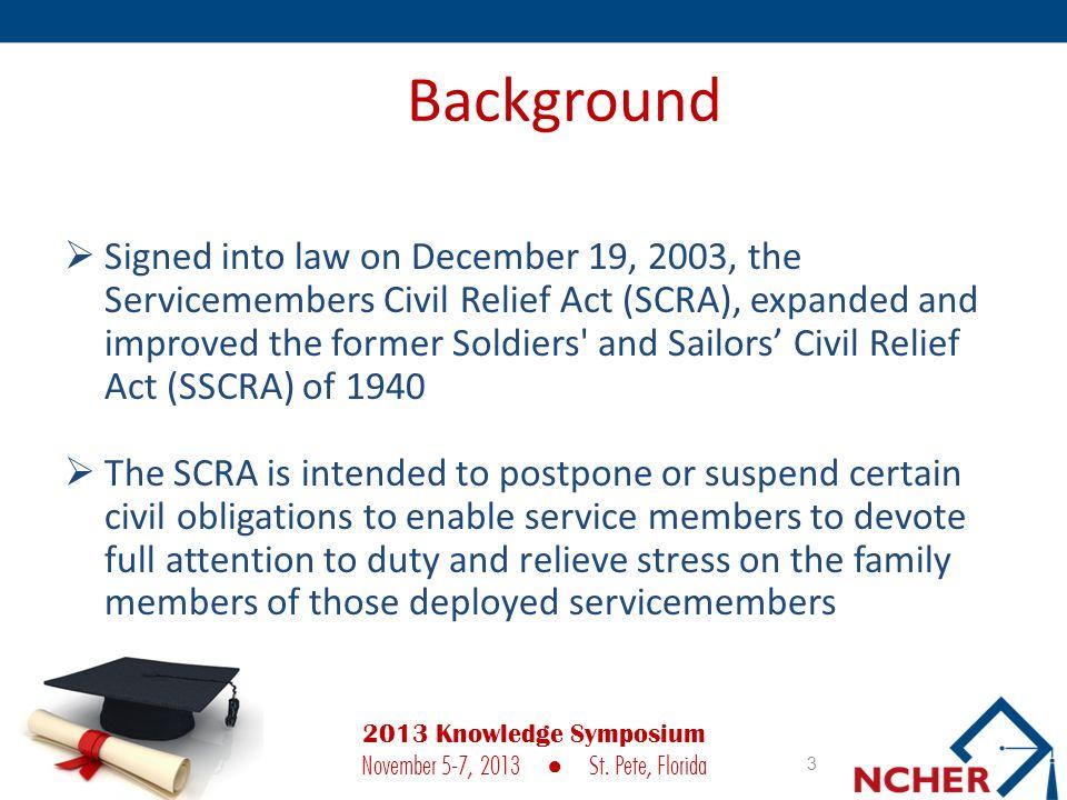 24 Defense Manpower Data Center (DMDC) SCRA Website 2013 Knowledge Symposium November 5-7, 2013 ● St.