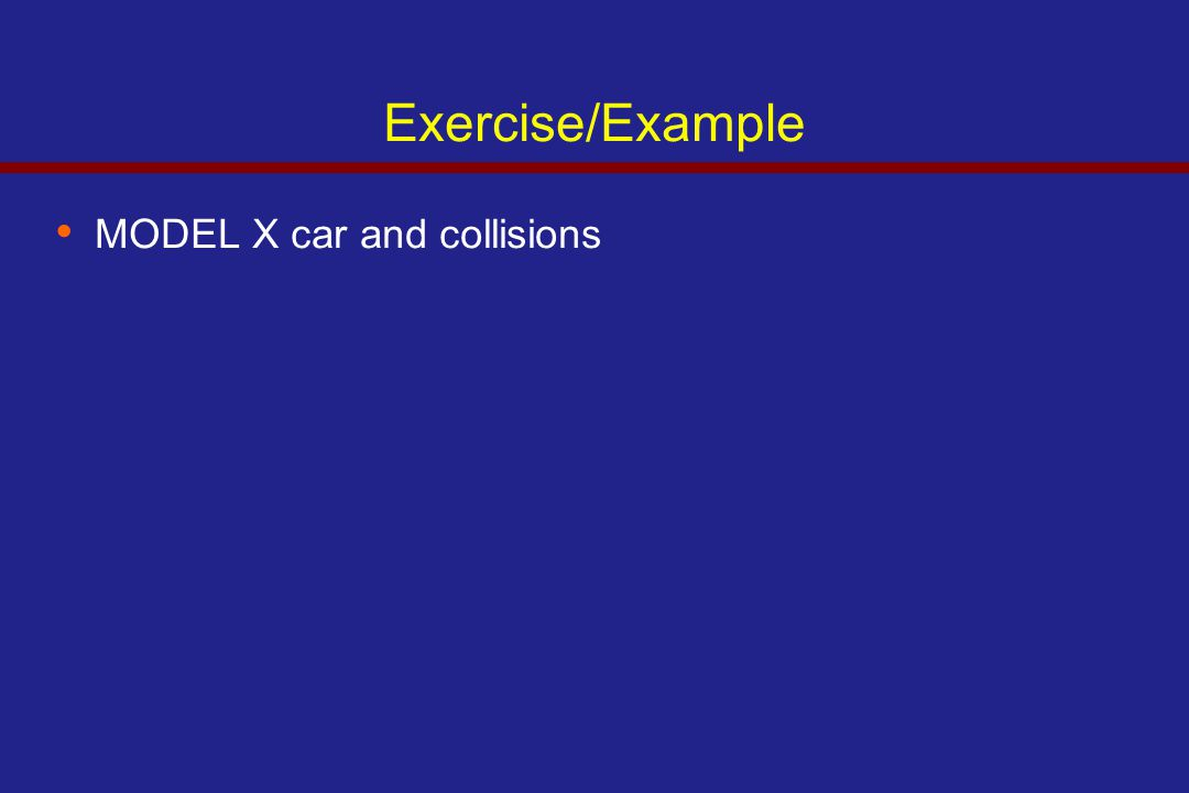 Exercise/Example MODEL X car and collisions