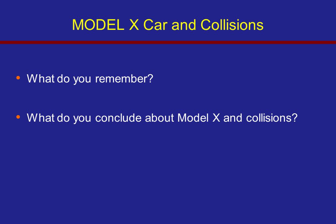 MODEL X Car and Collisions What do you remember What do you conclude about Model X and collisions