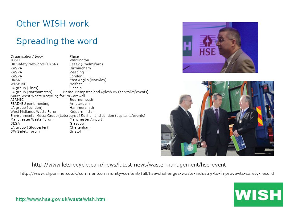 http://www.hse.gov.uk/waste/wish.htm Spreading the word http://www.letsrecycle.com/news/latest-news/waste-management/hse-event http://www.shponline.co