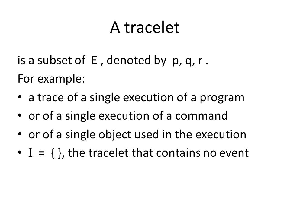 A tracelet is a subset of E, denoted by p, q, r.