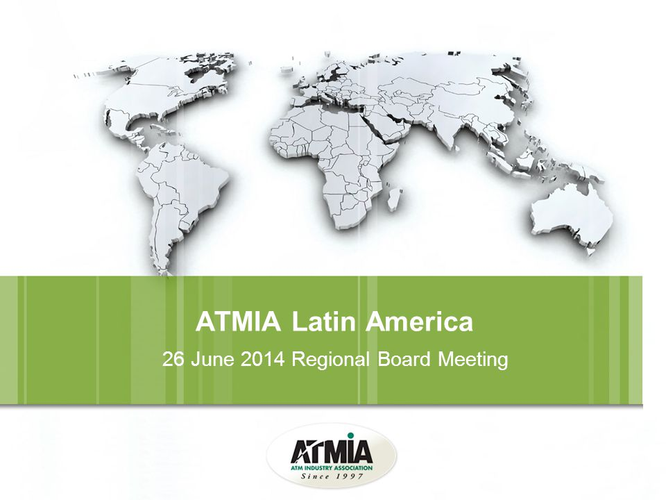 ATMIA Latin America 26 June 2014 Regional Board Meeting