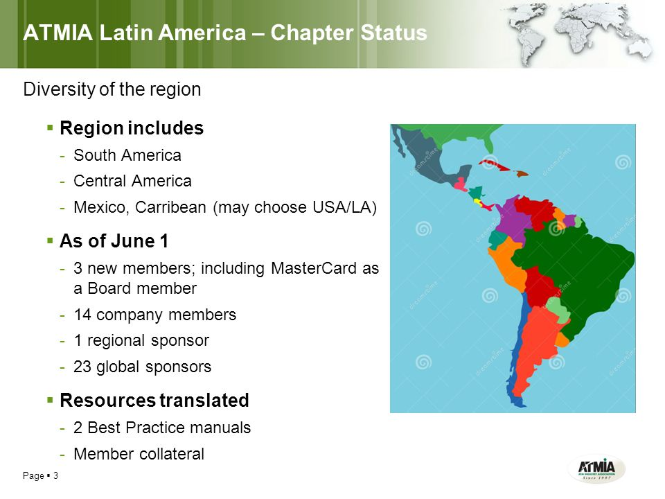 ATMIA Latin America – Chapter Status Page  3  Region includes -South America -Central America -Mexico, Carribean (may choose USA/LA)  As of June 1
