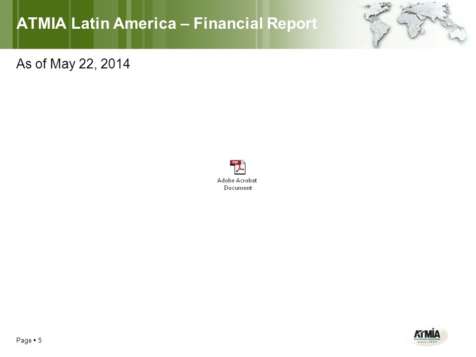 ATMIA Latin America – Financial Report Page  5 As of May 22, 2014