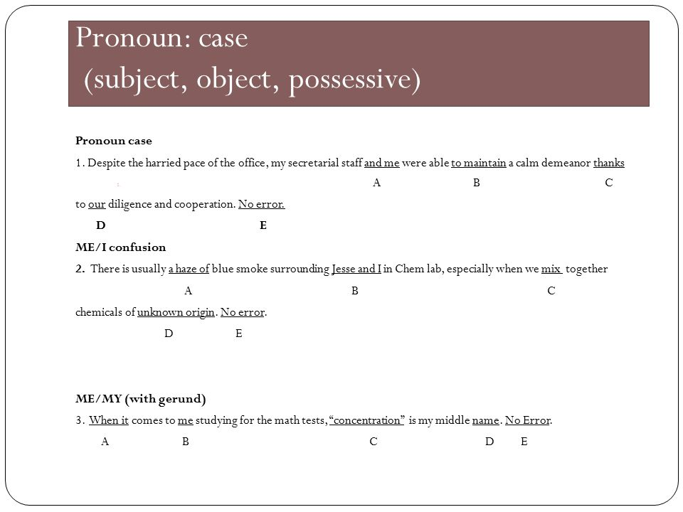 Pronoun: Agreement 1.Every student at the party tried to look their best.