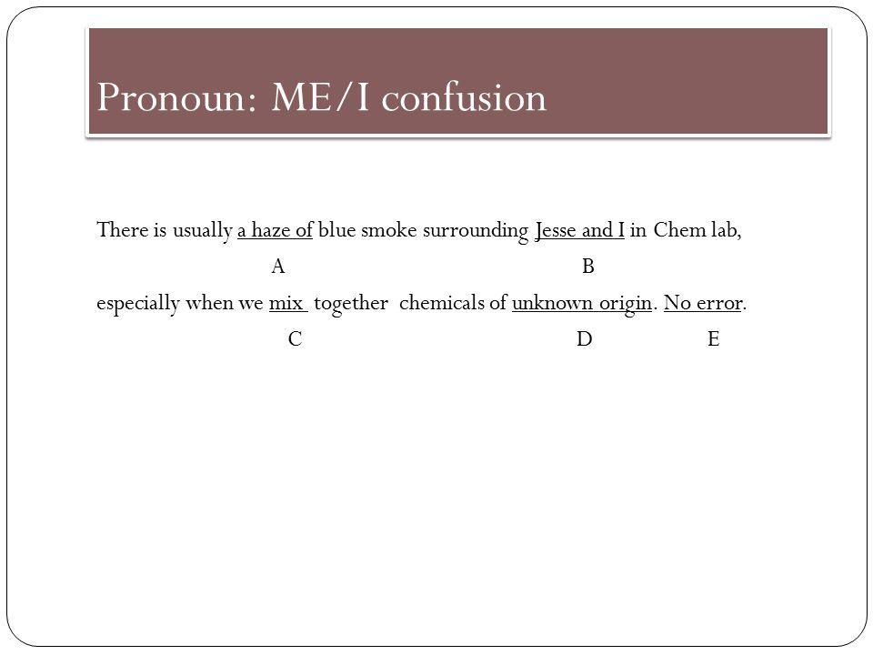Pronoun: case (subject, object, possessive) Pronoun case 1.