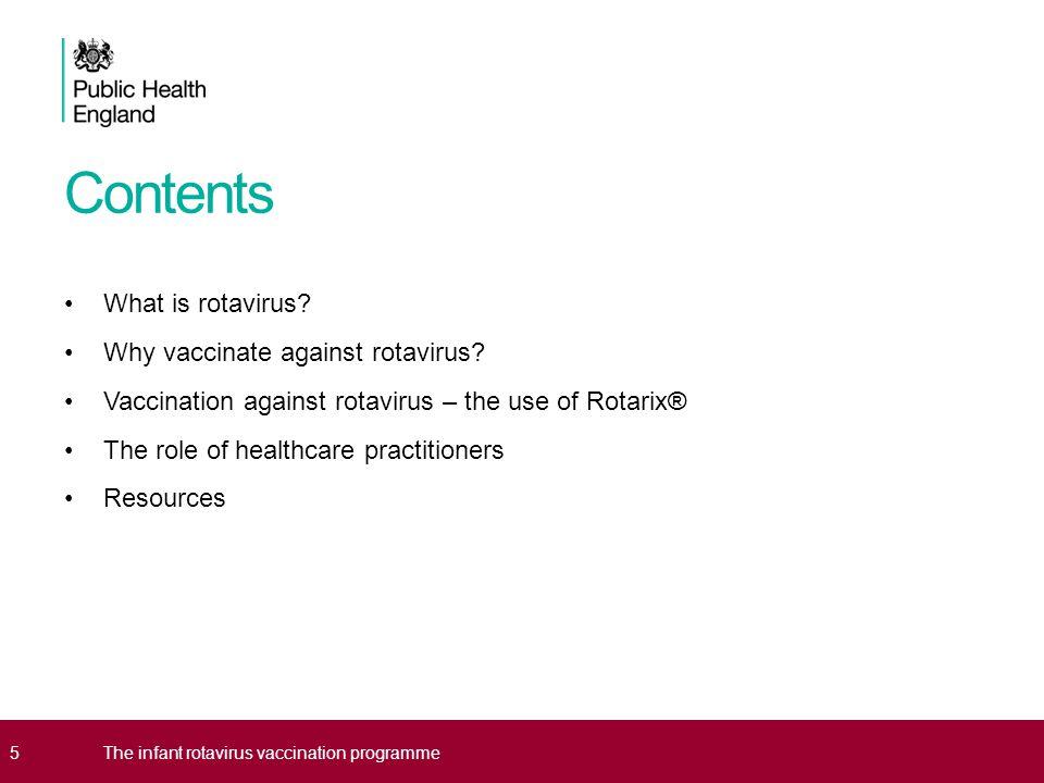 Contents What is rotavirus. Why vaccinate against rotavirus.