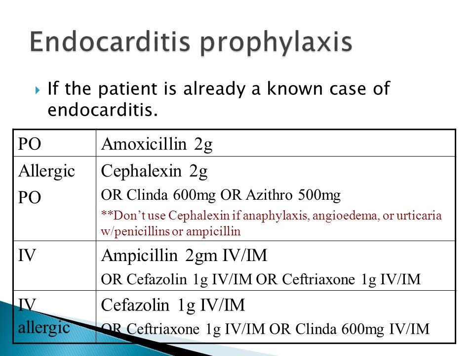  If the patient is already a known case of endocarditis.