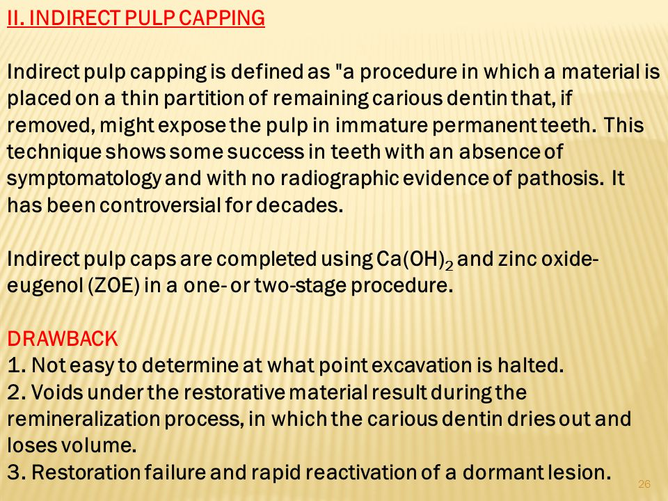 II. INDIRECT PULP CAPPING Indirect pulp capping is defined as