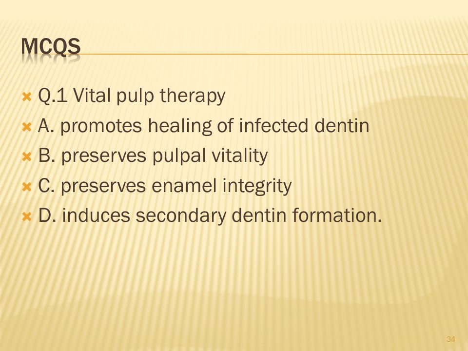  Q.1 Vital pulp therapy  A. promotes healing of infected dentin  B.