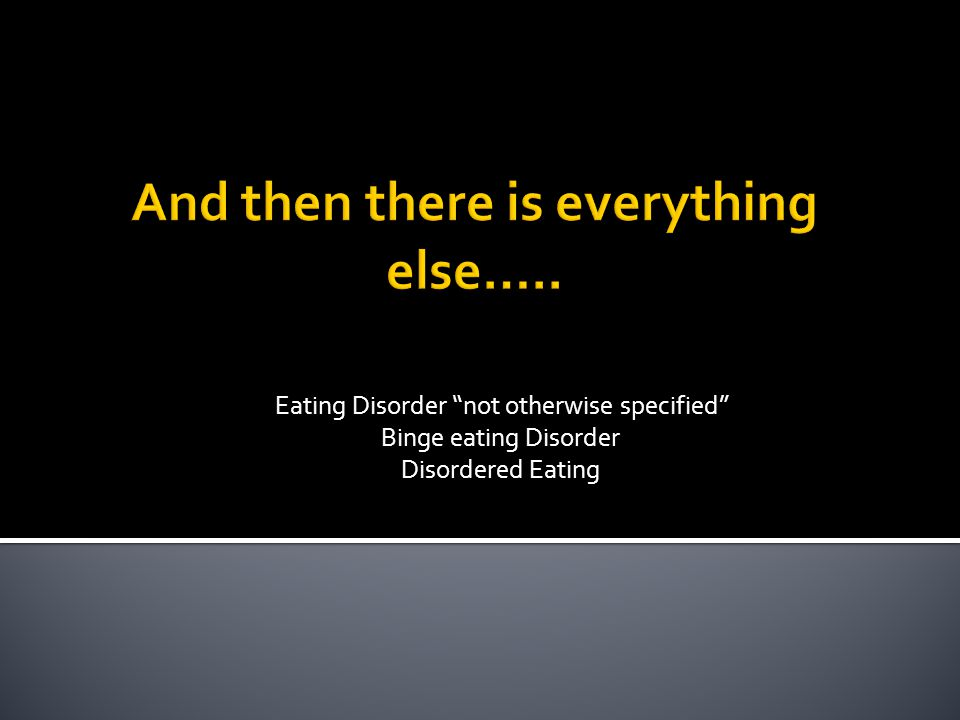 Eating Disorder not otherwise specified Binge eating Disorder Disordered Eating