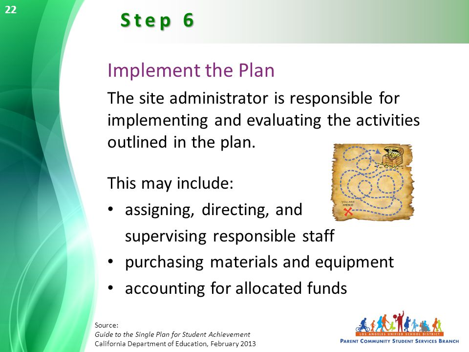 Implement the Plan The site administrator is responsible for implementing and evaluating the activities outlined in the plan.