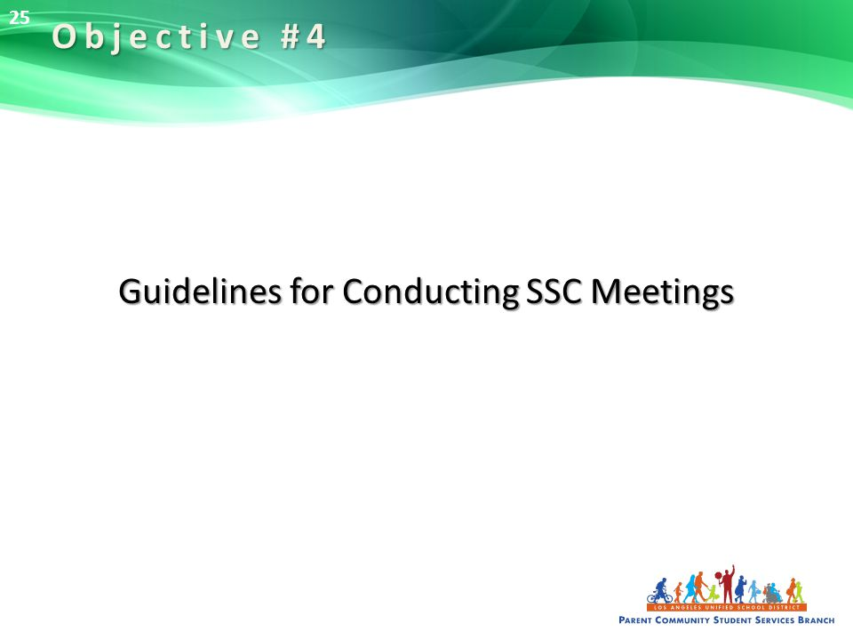 Guidelines for Conducting SSC Meetings Objective #4 25