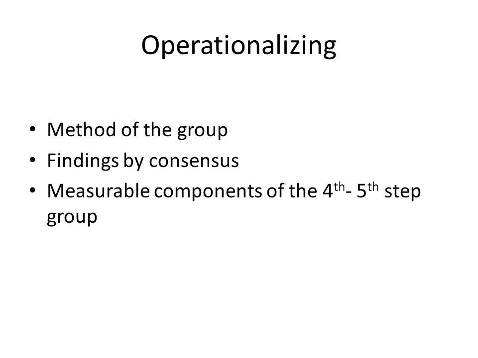 Operationalizing Method of the group Findings by consensus Measurable components of the 4 th - 5 th step group