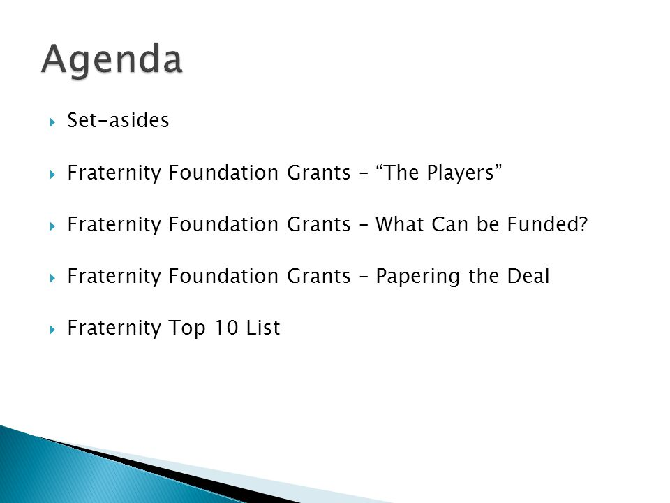  Set-asides  Fraternity Foundation Grants – The Players  Fraternity Foundation Grants – What Can be Funded.