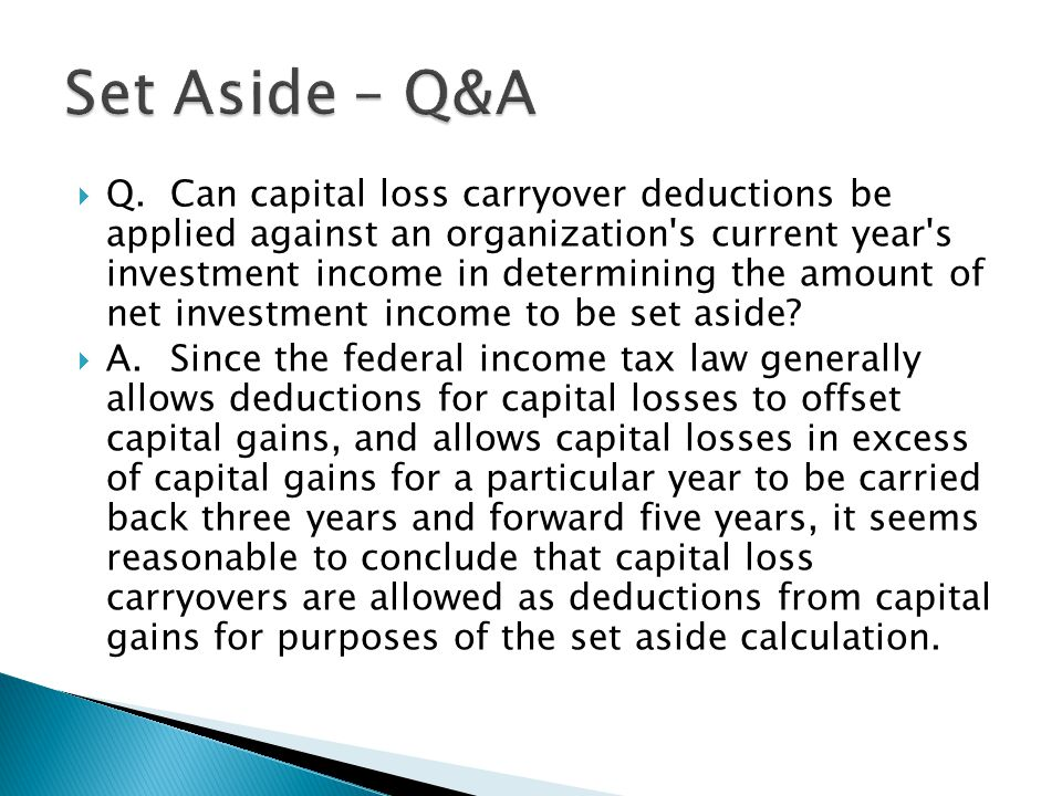  Q.Can capital loss carryover deductions be applied against an organization's current year's investment income in determining the amount of net inves