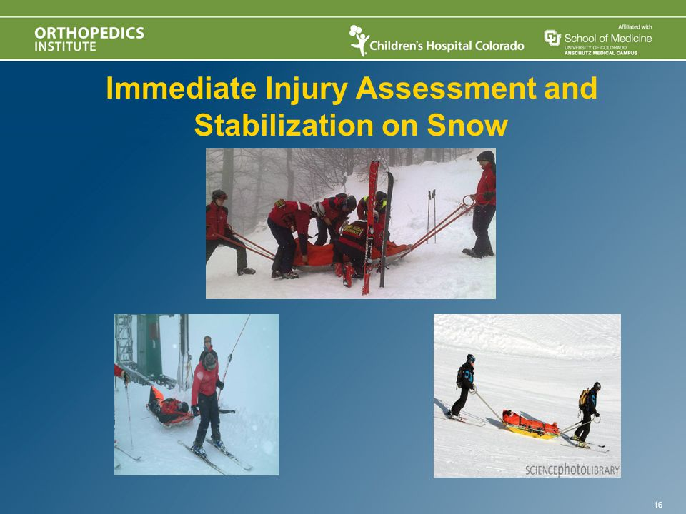 Immediate Injury Assessment and Stabilization on Snow 16