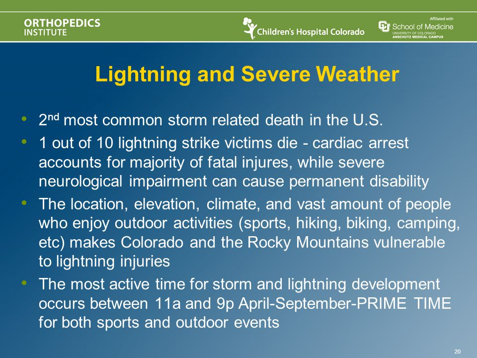 Lightning and Severe Weather 2 nd most common storm related death in the U.S.