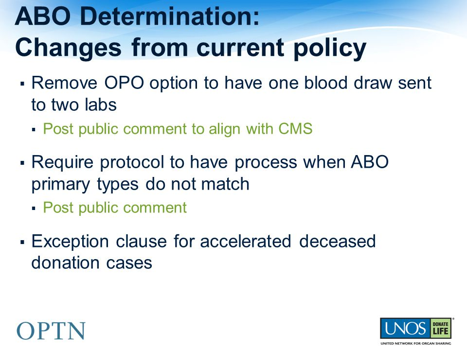  Remove OPO option to have one blood draw sent to two labs  Post public comment to align with CMS  Require protocol to have process when ABO primar