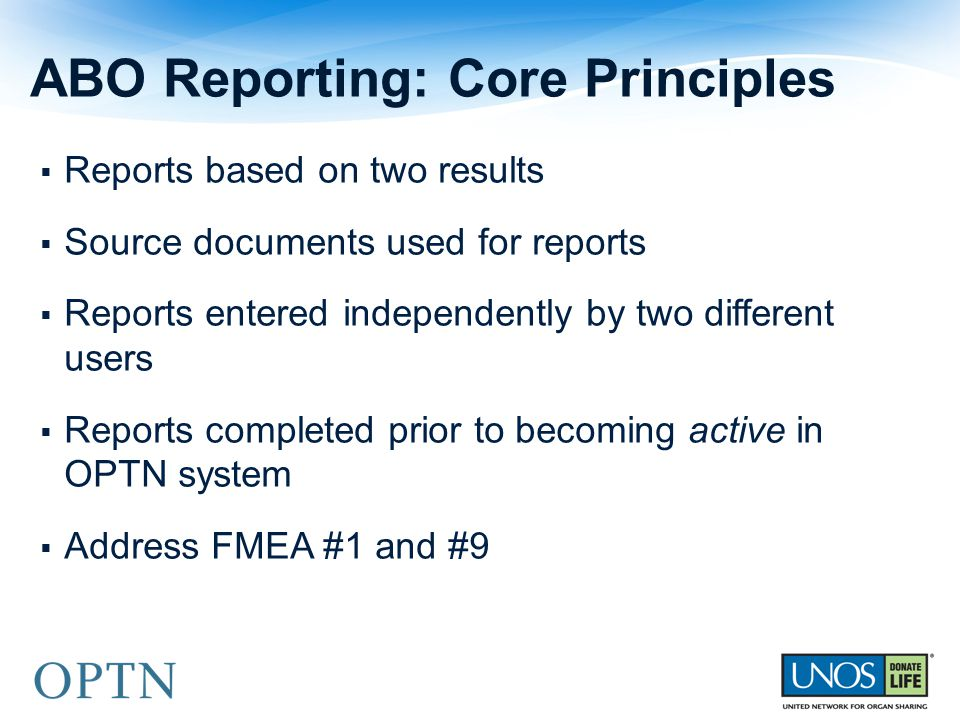  Reports based on two results  Source documents used for reports  Reports entered independently by two different users  Reports completed prior to