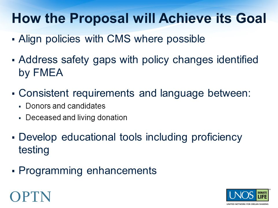  Align policies with CMS where possible  Address safety gaps with policy changes identified by FMEA  Consistent requirements and language between: