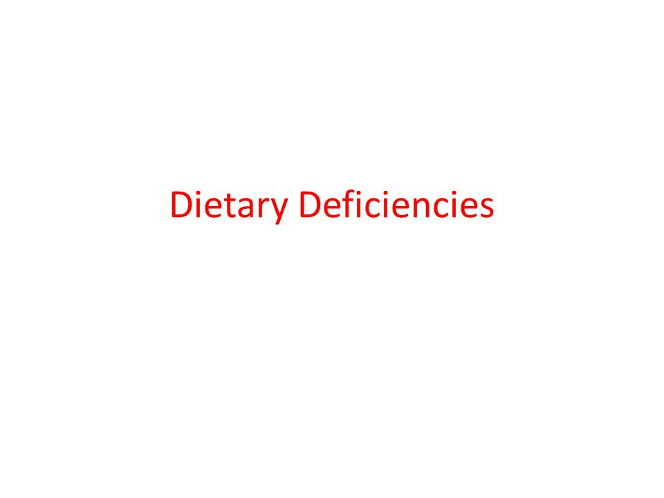 Dietary Deficiencies