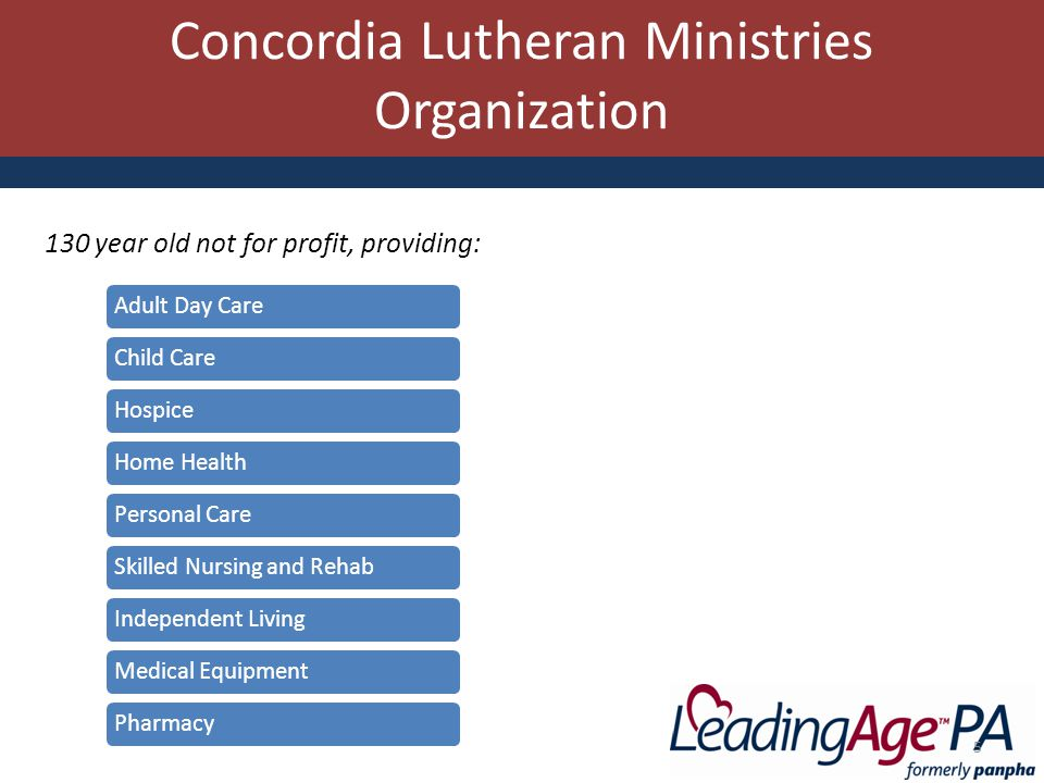 Concordia Lutheran Ministries Organization Adult Day CareChild CareHospiceHome HealthPersonal CareSkilled Nursing and RehabIndependent LivingMedical EquipmentPharmacy 5 130 year old not for profit, providing: