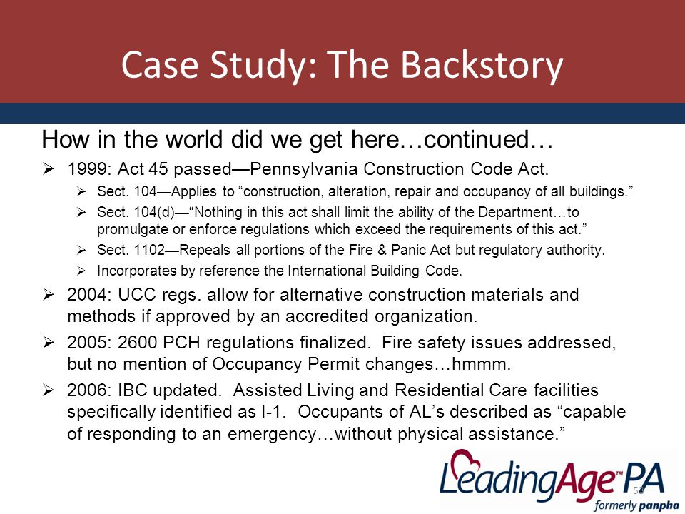 Case Study: The Backstory How in the world did we get here…continued…  1999: Act 45 passed—Pennsylvania Construction Code Act.