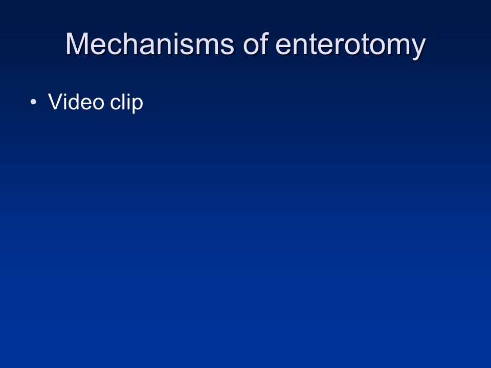 Mechanisms of enterotomy Video clip