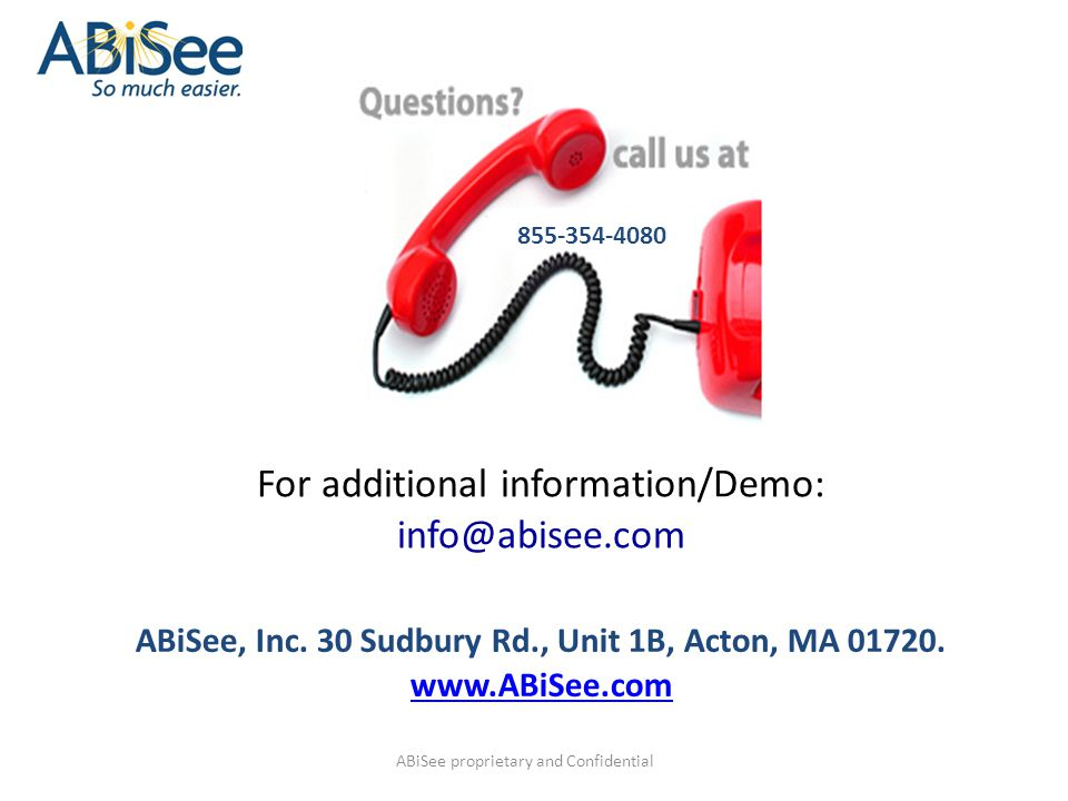For additional information/Demo: info@abisee.com ABiSee, Inc. 30 Sudbury Rd., Unit 1B, Acton, MA 01720. www.ABiSee.com www.ABiSee.com ABiSee proprieta