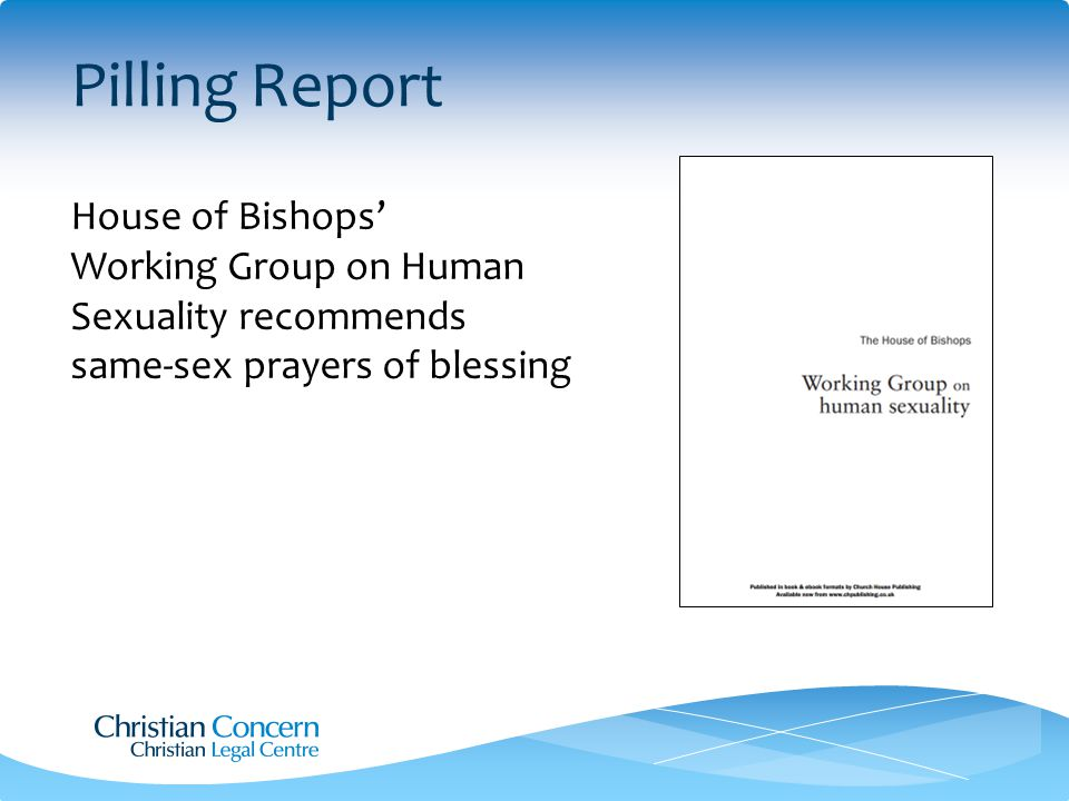 Pilling Report House of Bishops' Working Group on Human Sexuality recommends same-sex prayers of blessing