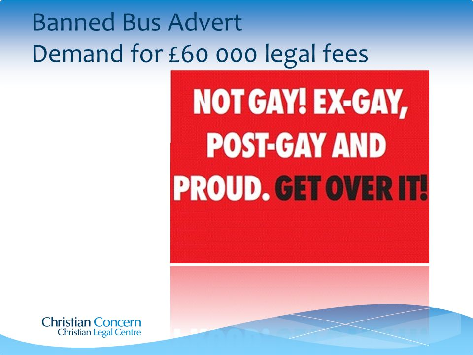 Banned Bus Advert Demand for £60 000 legal fees