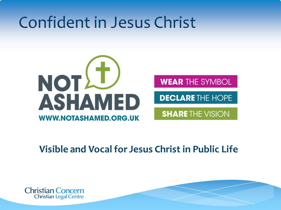 Confident in Jesus Christ Visible and Vocal for Jesus Christ in Public Life