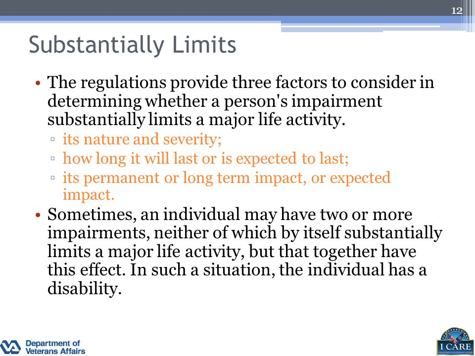 Substantially Limits The regulations provide three factors to consider in determining whether a person's impairment substantially limits a major life